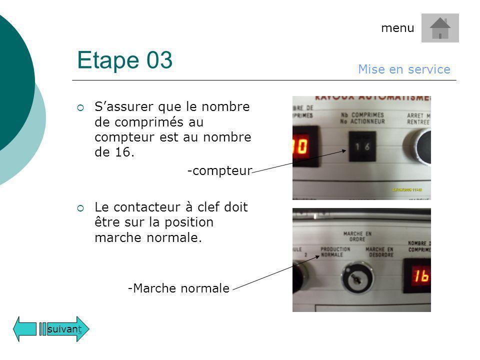 Etape 03 Sassurer que le nombre de comprimés au compteur est au nombre de 16. -compteur Le contacteur à clef doit être sur la position marche normale.