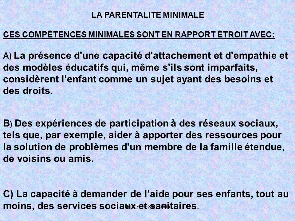 IFIVF - EXIL 2006 LA PARENTALITE MINIMALE CES COMPÉTENCES MINIMALES SONT EN RAPPORT ÉTROIT AVEC: A) La présence d'une capacité d'attachement et d'empa