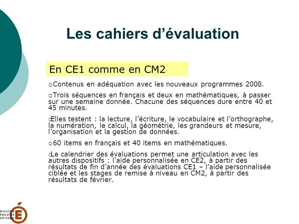Les cahiers dévaluation Contenus en adéquation avec les nouveaux programmes 2008. Trois séquences en français et deux en mathématiques, à passer sur u