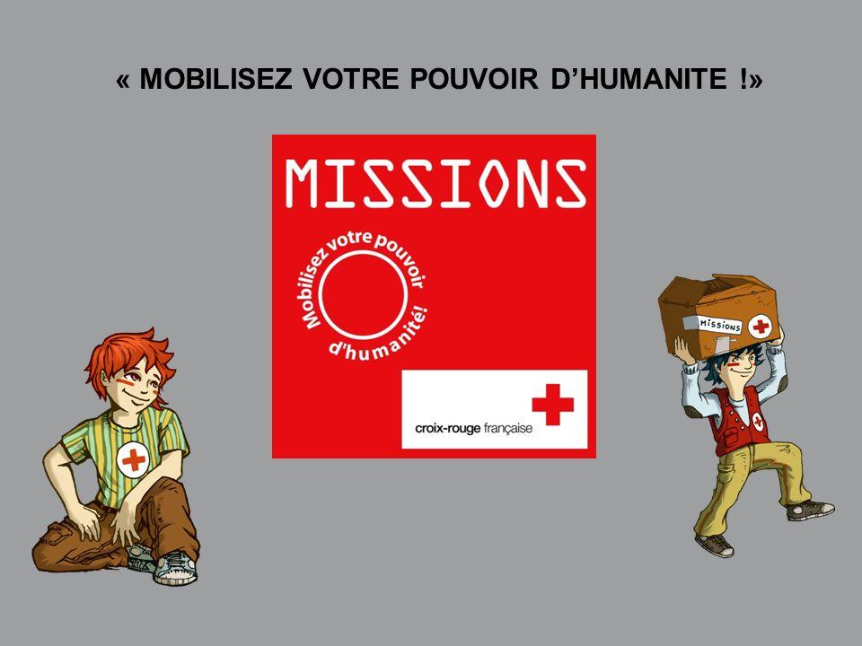 QUIZZ Croix-Rouge « Mobilisez votre pouvoir dhumanité » 1 - « MOBILISEZ VOTRE POUVOIR DHUMANITE !»