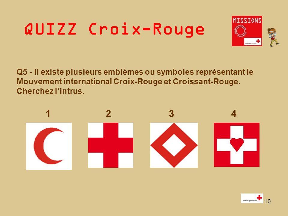 QUIZZ Croix-Rouge 10 Q5 - Il existe plusieurs emblèmes ou symboles représentant le Mouvement international Croix-Rouge et Croissant-Rouge. Cherchez li