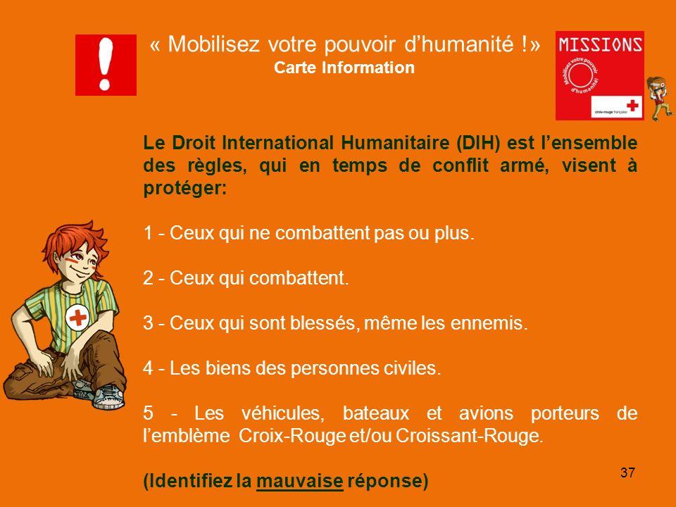 QUIZZ Croix-Rouge Le Droit International Humanitaire (DIH) est lensemble des règles, qui en temps de conflit armé, visent à protéger: 1 - Ceux qui ne