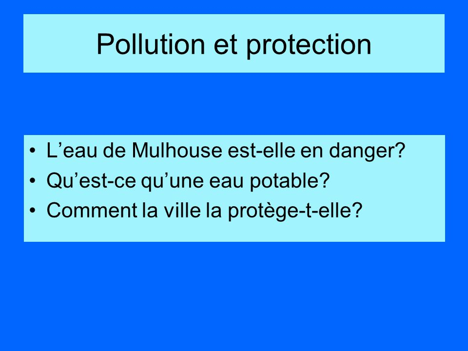Pollution et protection Leau de Mulhouse est-elle en danger.