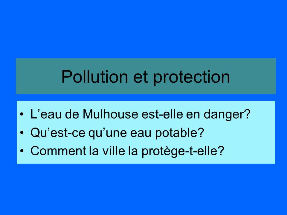 Pollution et protection Leau de Mulhouse est-elle en danger.