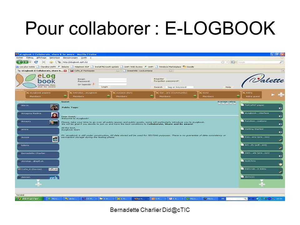Bernadette Charlier Did@cTIC Pour collaborer : E-LOGBOOK