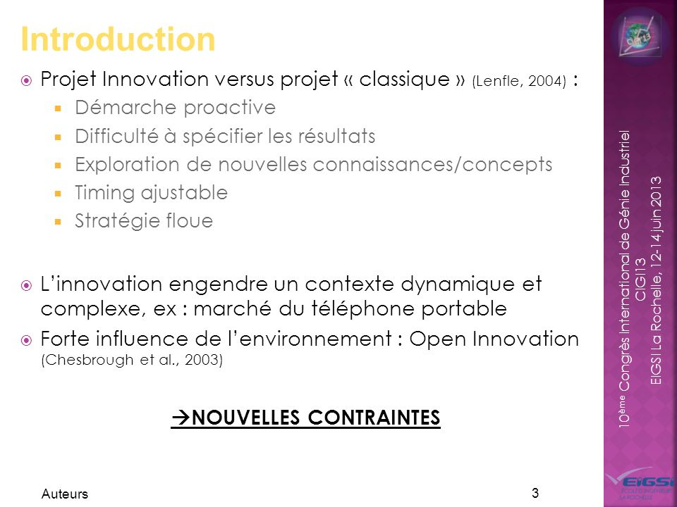 10 ème Congrès International de Génie Industriel CIGI13 EIGSI La Rochelle, 12-14 juin 2013 Projet Innovation versus projet « classique » (Lenfle, 2004
