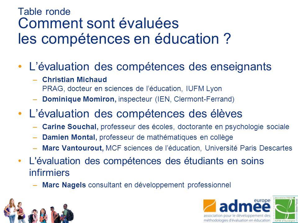Table ronde Comment sont évaluées les compétences en éducation ? Lévaluation des compétences des enseignants –Christian Michaud PRAG, docteur en scien