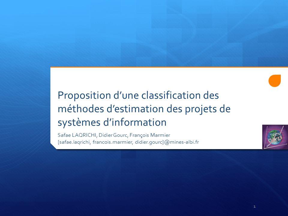Proposition dune classification des méthodes destimation des projets de systèmes dinformation Safae LAQRICHI, Didier Gourc, François Marmier {safae.la