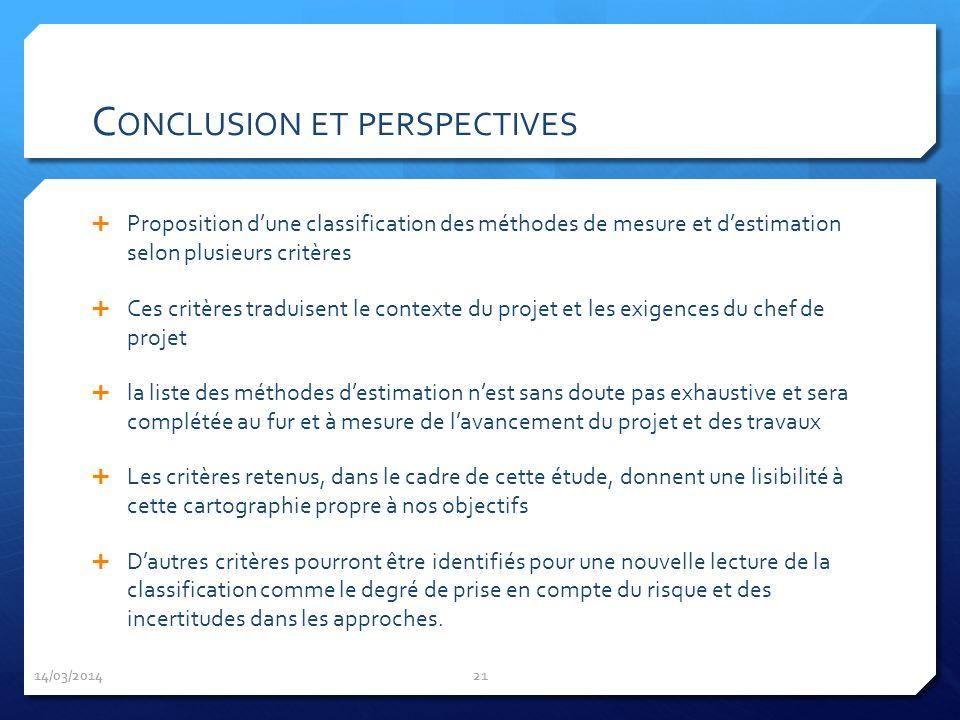 C ONCLUSION ET PERSPECTIVES Proposition dune classification des méthodes de mesure et destimation selon plusieurs critères Ces critères traduisent le