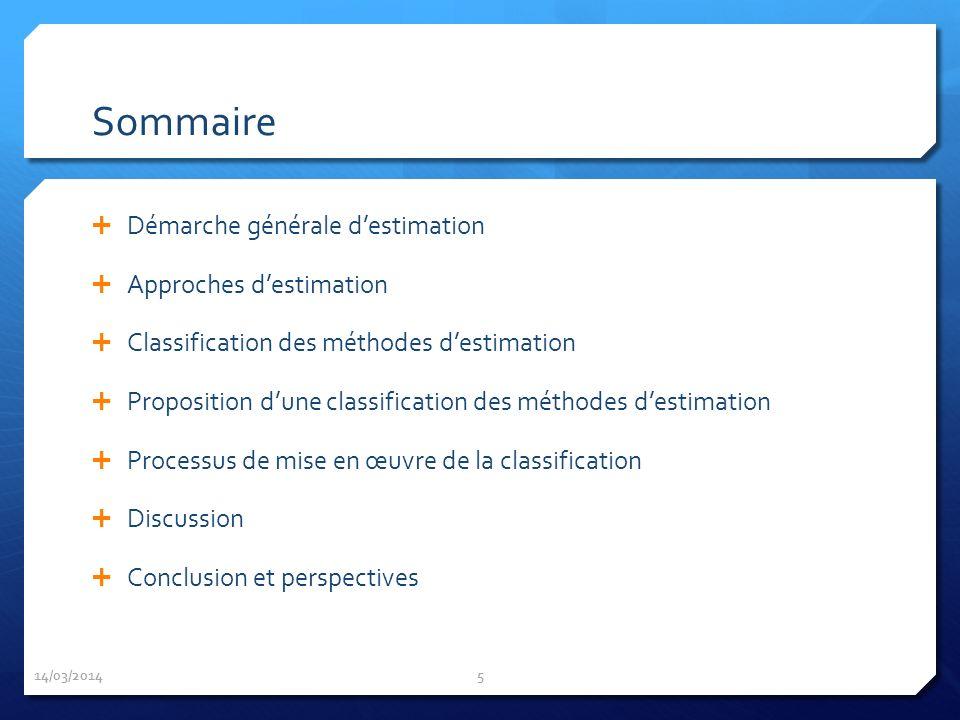 Sommaire Démarche générale destimation Approches destimation Classification des méthodes destimation Proposition dune classification des méthodes dest