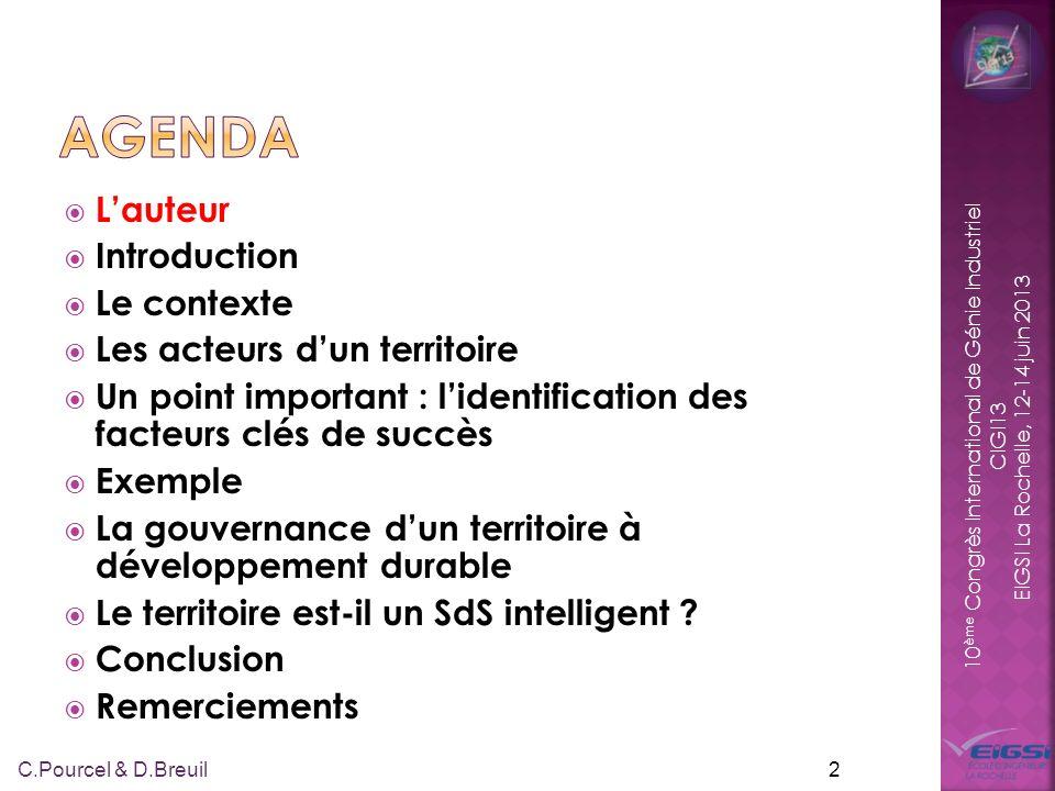 10 ème Congrès International de Génie Industriel CIGI13 EIGSI La Rochelle, 12-14 juin 2013 Claude Pourcel Professeur honoraire des Universités – Membre du Conseil Scientifique de EIGSI – Membre du Comité Sévrien du Développement Durable Avant : agent technique, ingénieur, dirigeant de PME industriel, consultant 3 C.Pourcel & D.Breuil