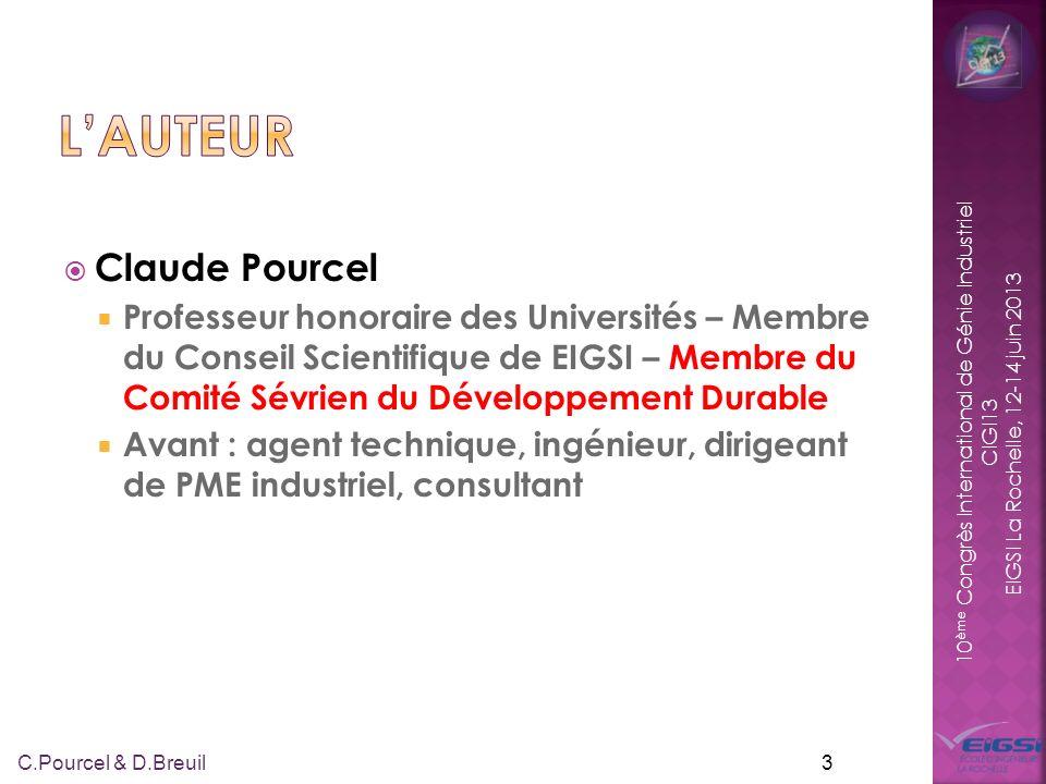 10 ème Congrès International de Génie Industriel CIGI13 EIGSI La Rochelle, 12-14 juin 2013 Claude Pourcel Professeur honoraire des Universités – Membr