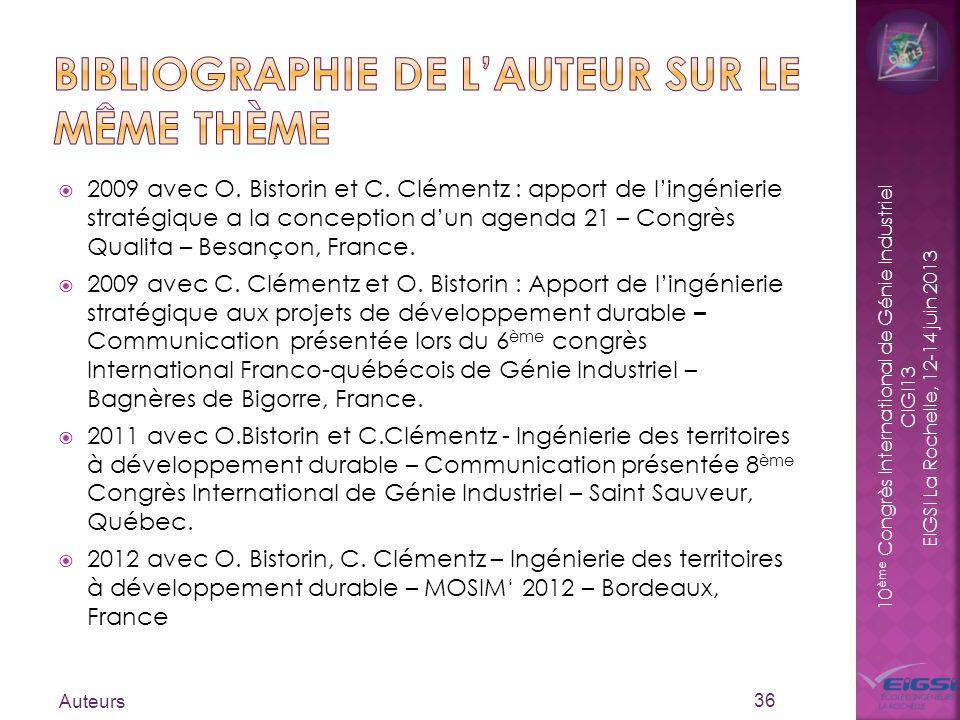 10 ème Congrès International de Génie Industriel CIGI13 EIGSI La Rochelle, 12-14 juin 2013 2009 avec O. Bistorin et C. Clémentz : apport de lingénieri