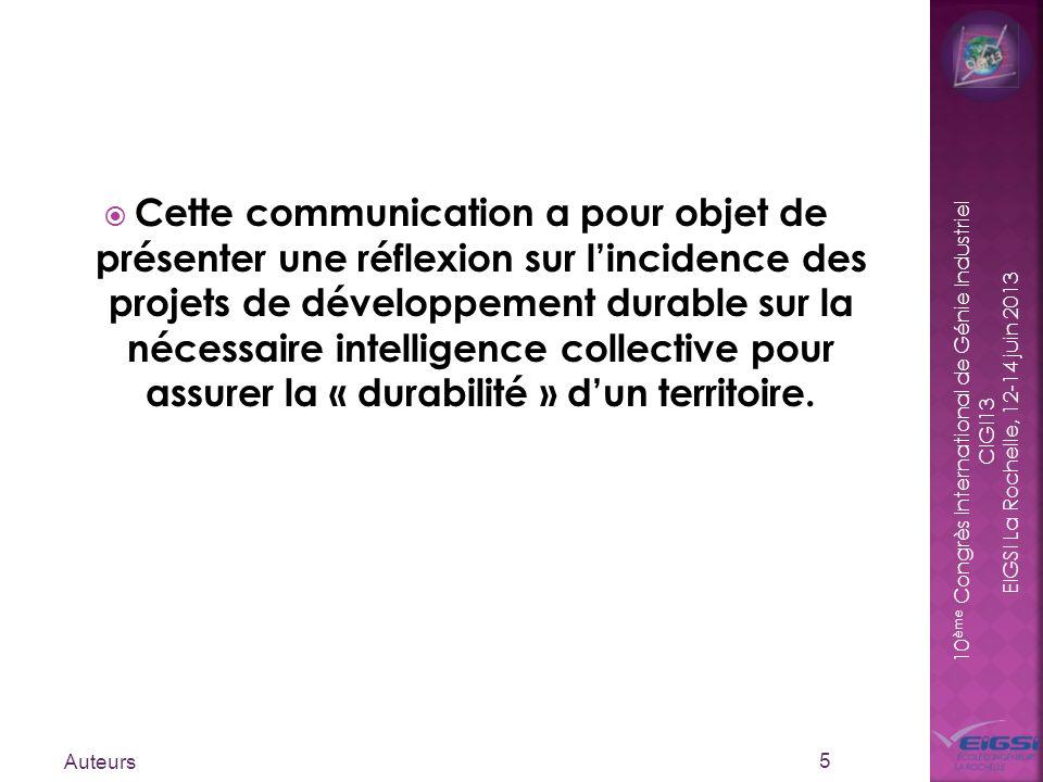 10 ème Congrès International de Génie Industriel CIGI13 EIGSI La Rochelle, 12-14 juin 2013 Cette communication a pour objet de présenter une réflexion