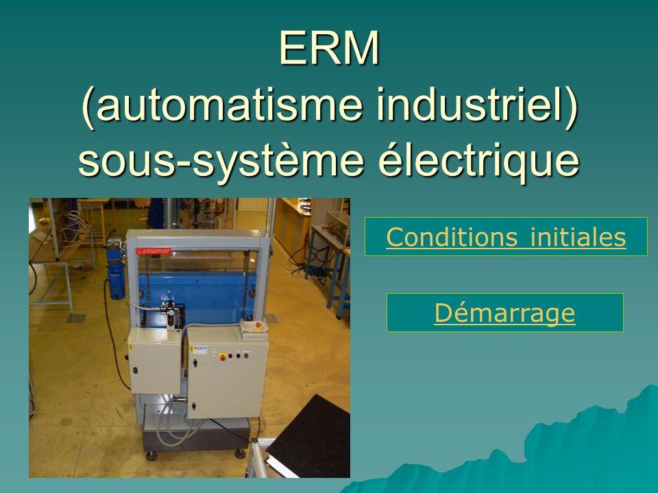 ERM (automatisme industriel) sous-système électrique Conditions initiales Démarrage