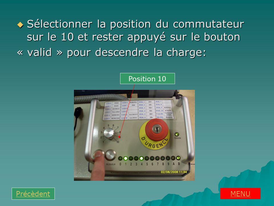 Sélectionner la position du commutateur sur le 10 et rester appuyé sur le bouton Sélectionner la position du commutateur sur le 10 et rester appuyé su