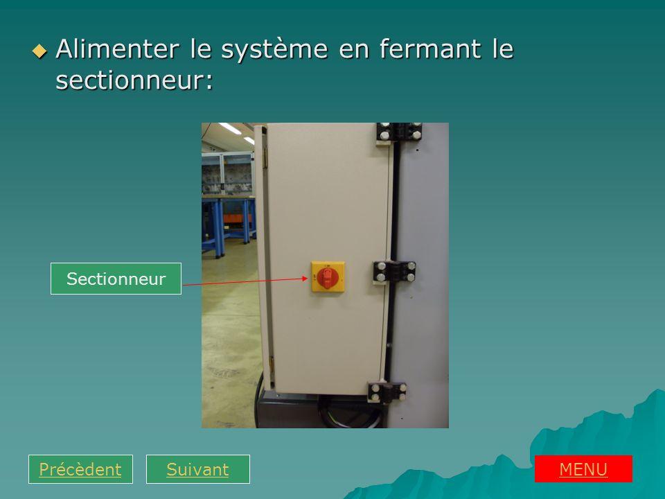 MENU Précèdent Alimenter le système en fermant le sectionneur: Alimenter le système en fermant le sectionneur: Suivant Sectionneur