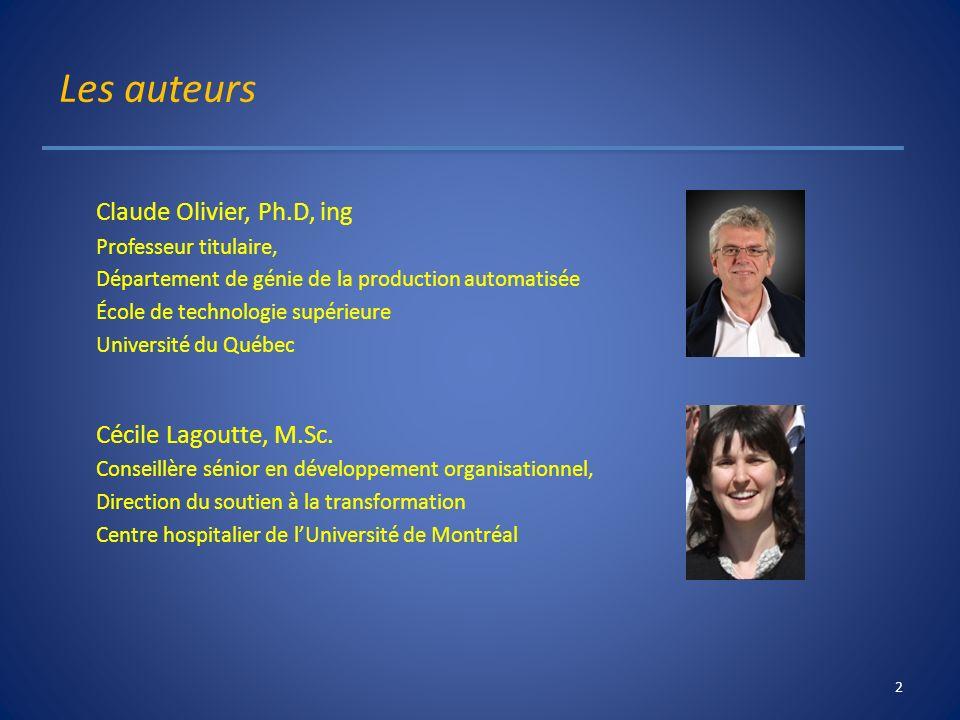 Les auteurs Claude Olivier, Ph.D, ing Professeur titulaire, Département de génie de la production automatisée École de technologie supérieure Universi