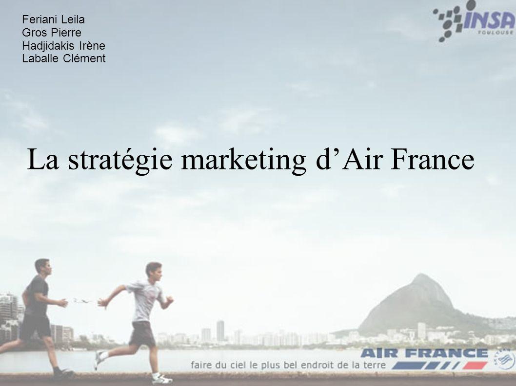 La stratégie marketing dAir France Feriani Leila Gros Pierre Hadjidakis Irène Laballe Clément