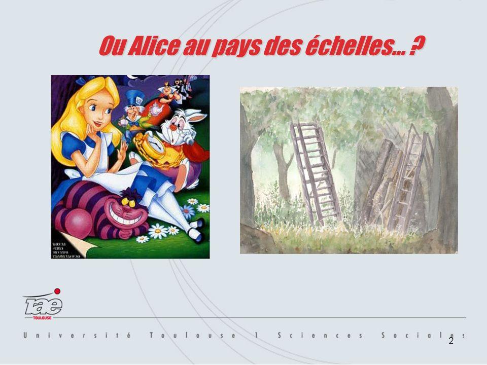 2 Ou Alice au pays des échelles… ?