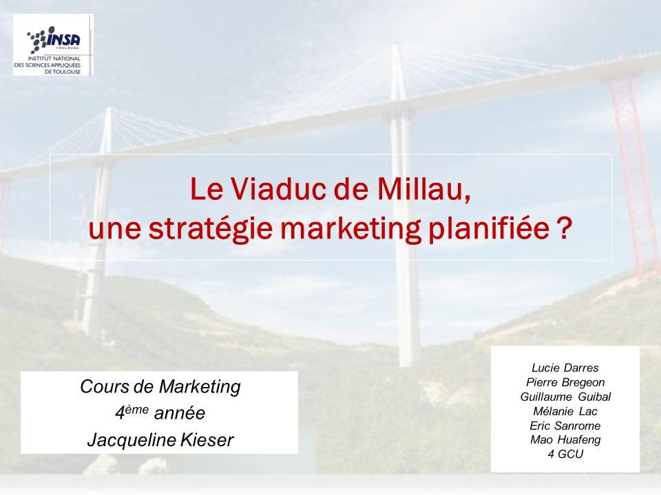 Le Viaduc de Millau, une stratégie marketing planifiée ?