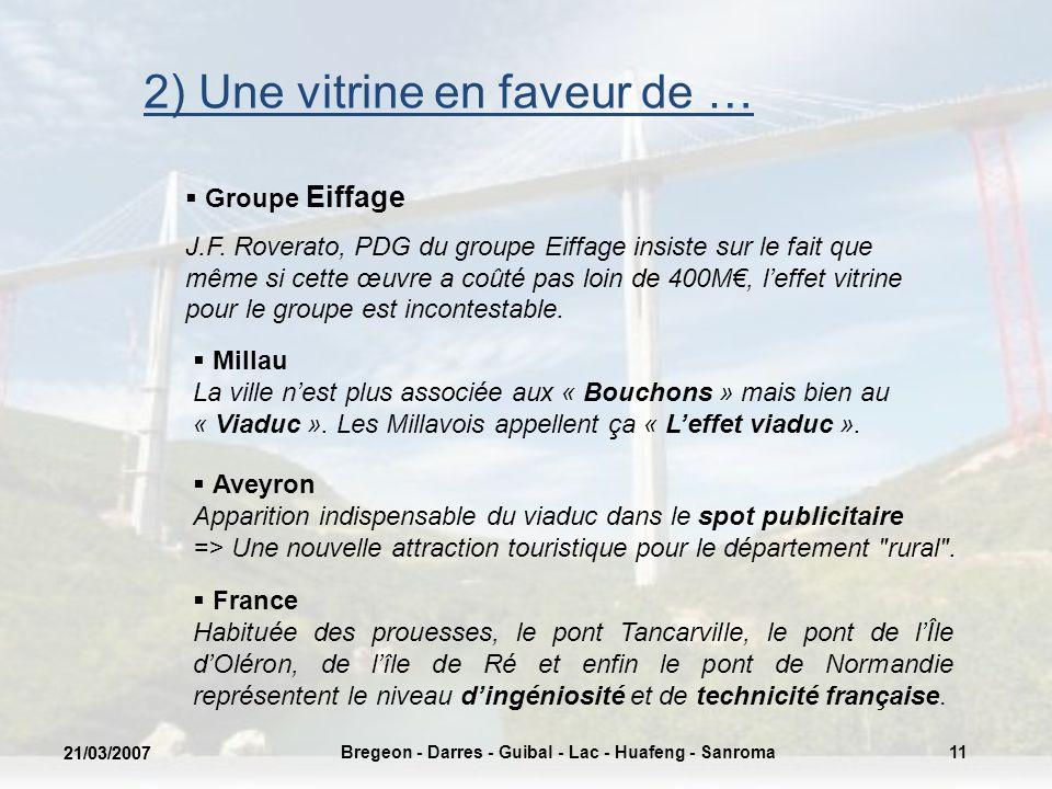 21/03/2007 Bregeon - Darres - Guibal - Lac - Huafeng - Sanroma 2) Une vitrine en faveur de … Groupe Eiffage J.F. Roverato, PDG du groupe Eiffage insis