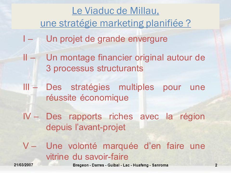 I – Un projet de grande envergure II – Un montage financier original autour de 3 processus structurants III – Des stratégies multiples pour une réussi