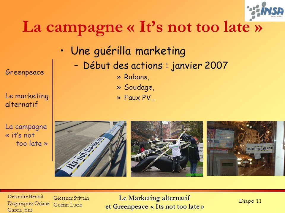 Diapo 11 Delandre Benoît Dugrosprez Oriane Garcia Joris Giessner Sylvain Guérin Lucie Le Marketing alternatif et Greenpeace « Its not too late » La ca