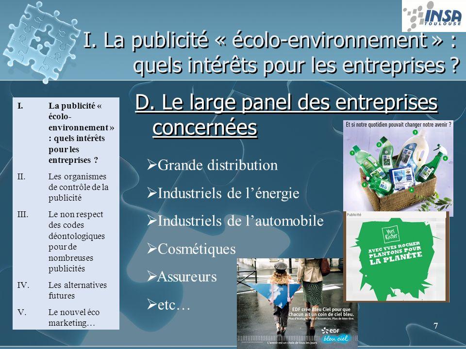 7 I. La publicité « écolo-environnement » : quels intérêts pour les entreprises ? D. Le large panel des entreprises concernées I.La publicité « écolo-
