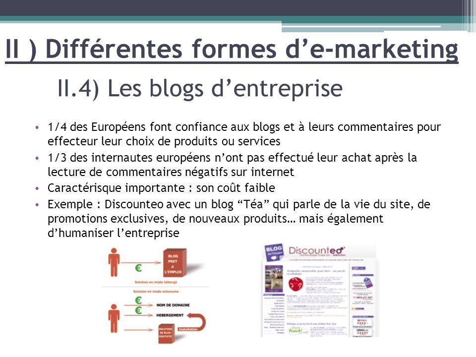 1/4 des Européens font confiance aux blogs et à leurs commentaires pour effecteur leur choix de produits ou services 1/3 des internautes européens non