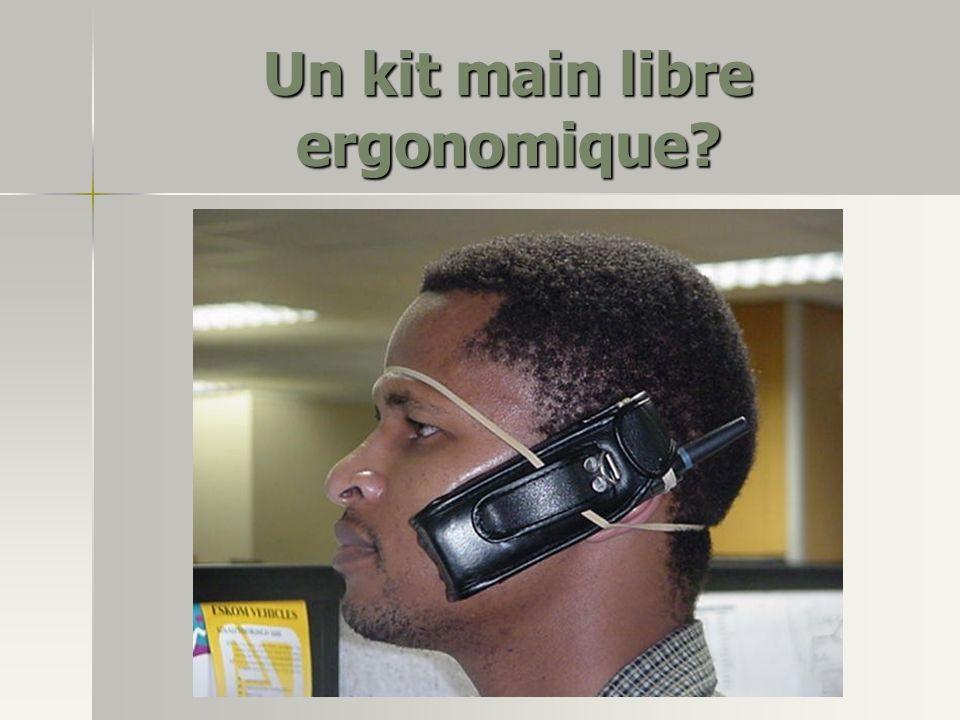 Un kit main libre ergonomique?