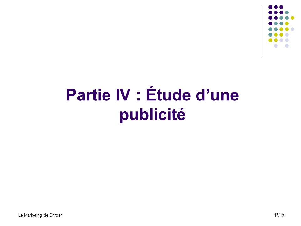 Partie IV : Étude dune publicité Le Marketing de Citroën17/19