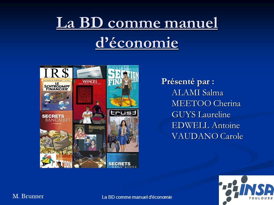 1La BD comme manuel d'économie La BD comme manuel déconomie Présenté par : ALAMI Salma MEETOO Cherina GUYS Laureline EDWELL Antoine VAUDANO Carole M.