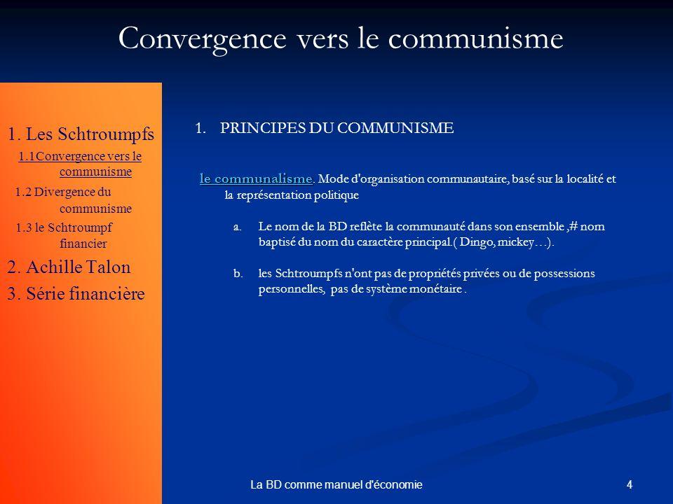 4La BD comme manuel d'économie 1. Les Schtroumpfs 1.1Convergence vers le communisme 1.2 Divergence du communisme 1.3 le Schtroumpf financier 2. Achill