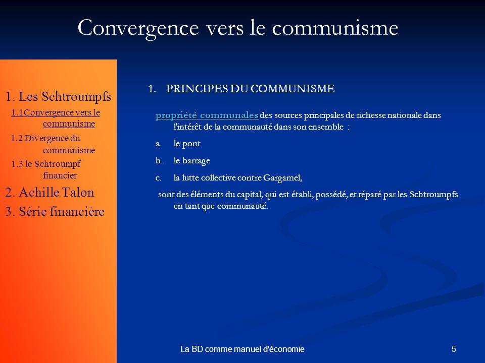 5La BD comme manuel d'économie 1. Les Schtroumpfs 1.1Convergence vers le communisme 1.2 Divergence du communisme 1.3 le Schtroumpf financier 2. Achill