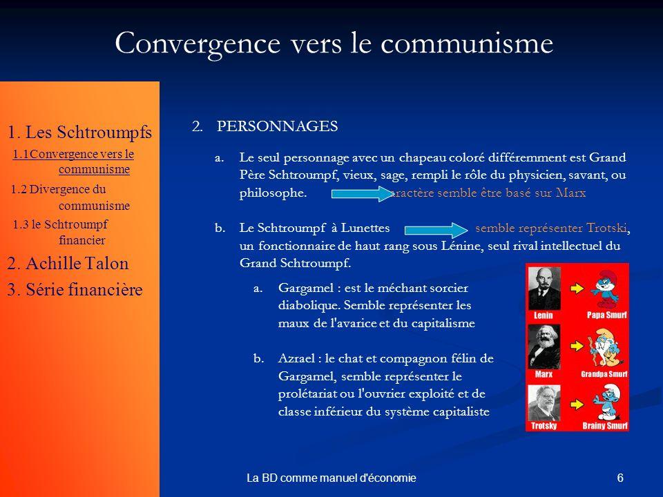6La BD comme manuel d'économie 1. Les Schtroumpfs 1.1Convergence vers le communisme 1.2 Divergence du communisme 1.3 le Schtroumpf financier 2. Achill