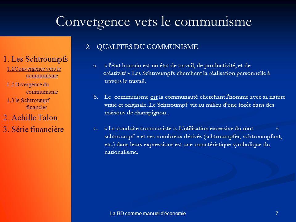 7La BD comme manuel d'économie 1. Les Schtroumpfs 1.1Convergence vers le communisme 1.2 Divergence du communisme 1.3 le Schtroumpf financier 2. Achill