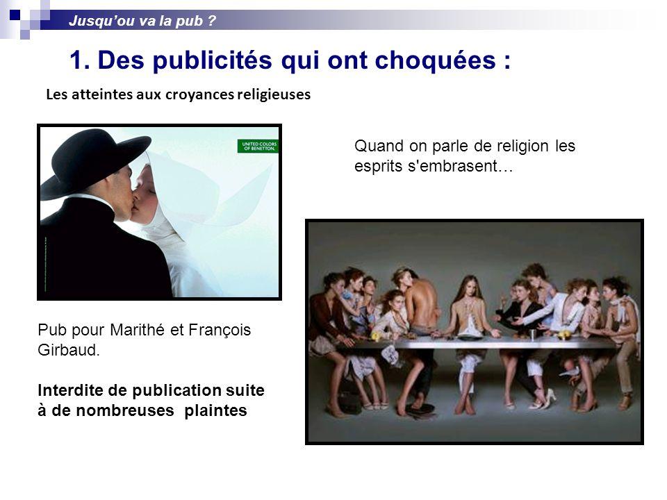 Pub pour Marithé et François Girbaud. Interdite de publication suite à de nombreuses plaintes 1. Des publicités qui ont choquées : Quand on parle de r