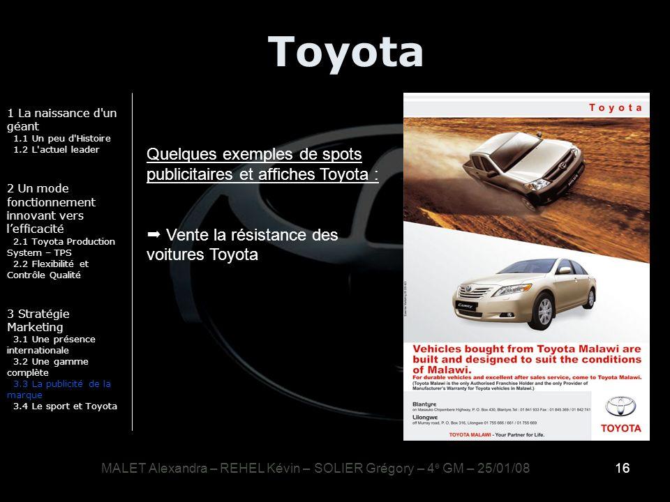 16 Toyota 1 La naissance d'un géant 1.1 Un peu d'Histoire 1.2 L'actuel leader 2 Un mode fonctionnement innovant vers lefficacité 2.1 Toyota Production