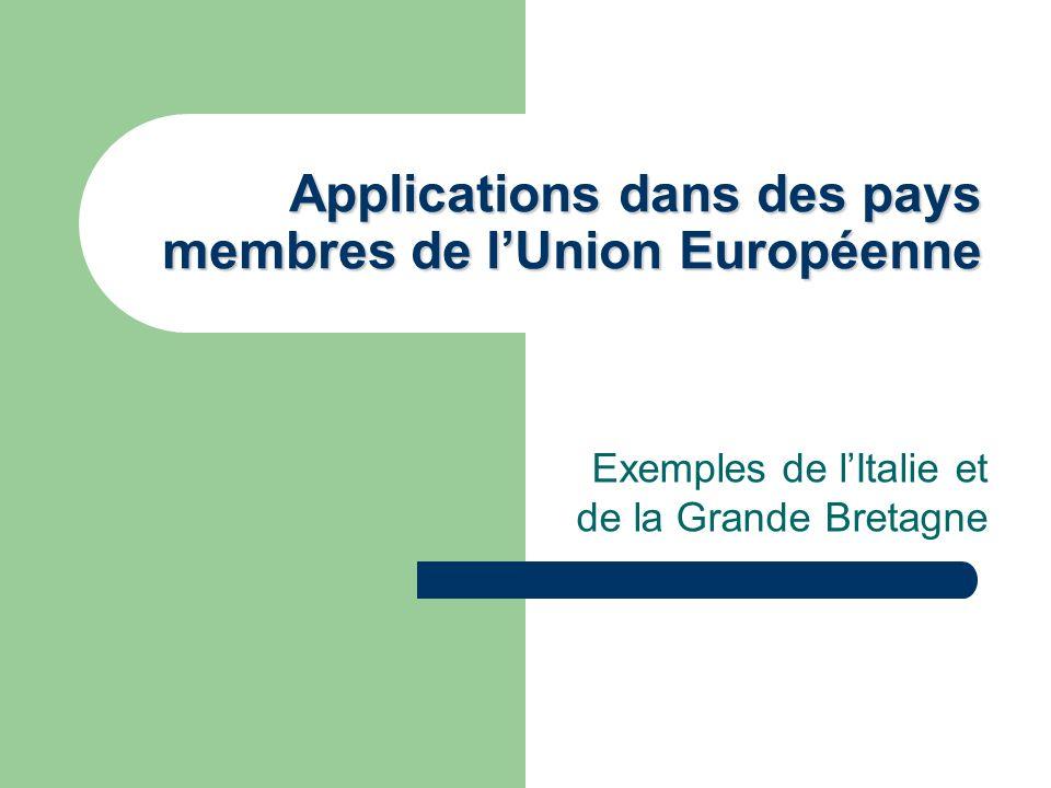 Applications dans des pays membres de lUnion Européenne Exemples de lItalie et de la Grande Bretagne