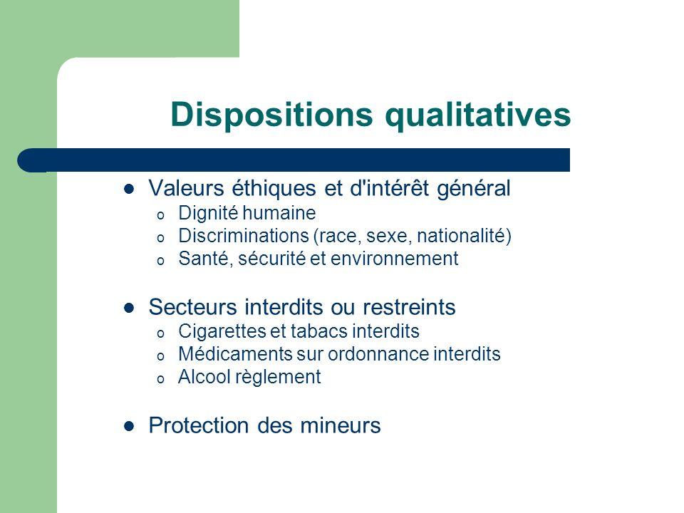 Dispositions qualitatives Valeurs éthiques et d'intérêt général o Dignité humaine o Discriminations (race, sexe, nationalité) o Santé, sécurité et env