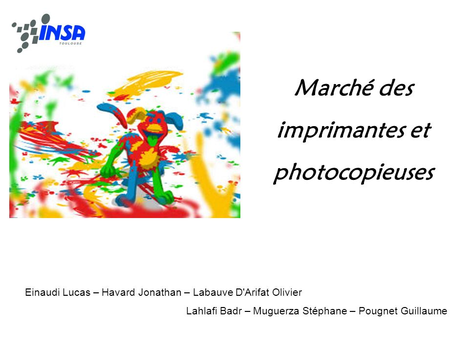 Einaudi Lucas – Havard Jonathan – Labauve D'Arifat Olivier Lahlafi Badr – Muguerza Stéphane – Pougnet Guillaume Marché des imprimantes et photocopieus