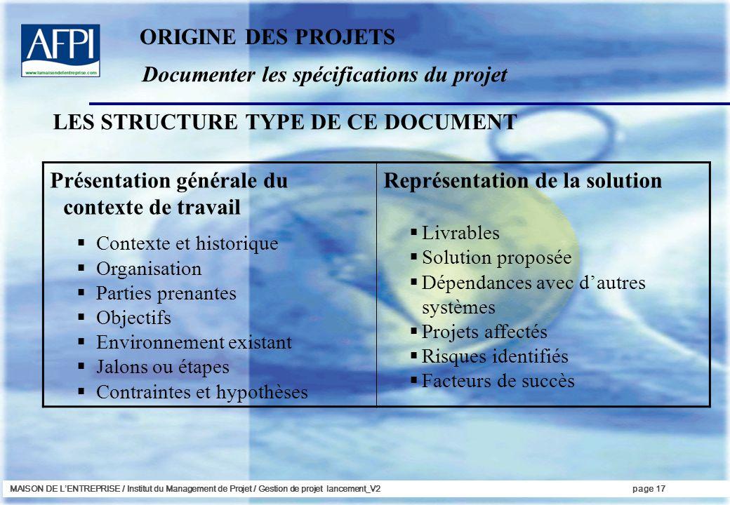 MAISON DE LENTREPRISE / Institut du Management de Projet / Gestion de projet lancement_V2page 17 Documenter les spécifications du projet ORIGINE DES P