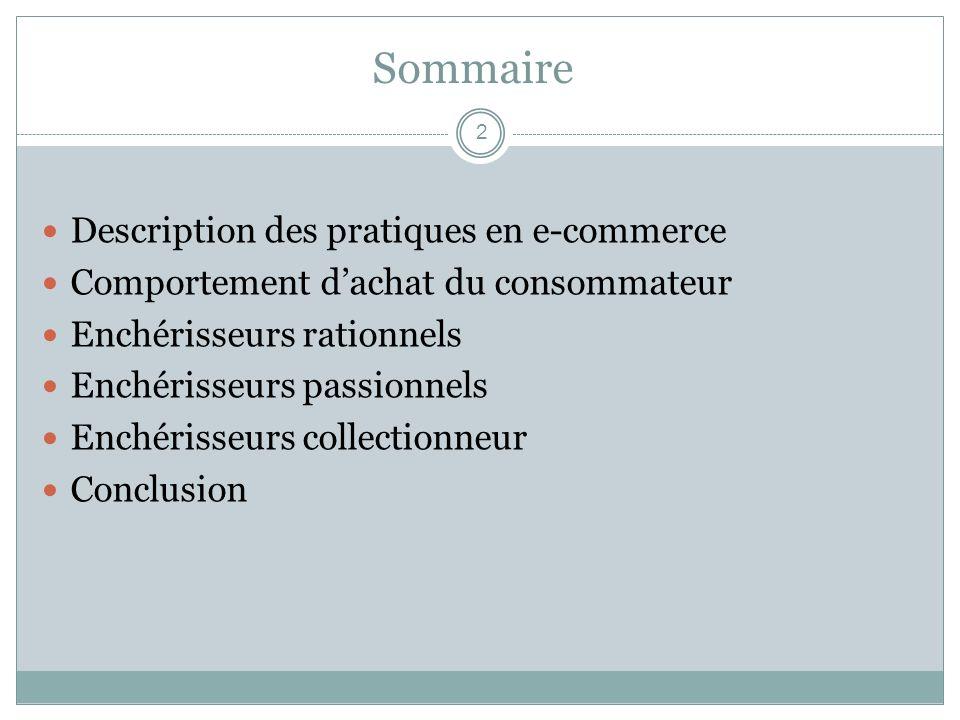 Description des pratiques en e-commerce Un marché de plus de 10 milliards deuros de CA Une définition du e-commerce : Echange de biens et de services Entre deux entités Sur Internet Plusieurs types de pratiques : BtoB BtoC CtoC 3