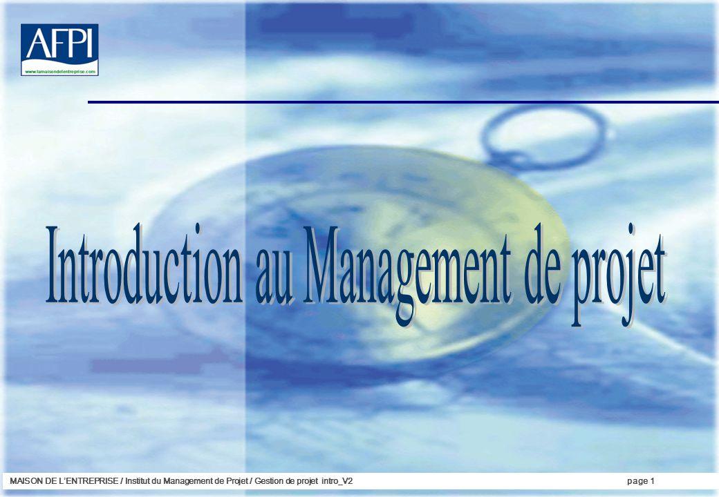 MAISON DE LENTREPRISE / Institut du Management de Projet / Gestion de projet intro_V2page 1