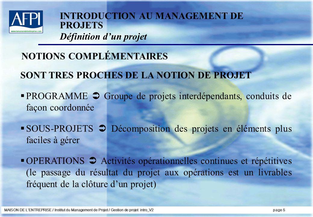 MAISON DE LENTREPRISE / Institut du Management de Projet / Gestion de projet intro_V2page 5 SONT TRES PROCHES DE LA NOTION DE PROJET PROGRAMME Groupe