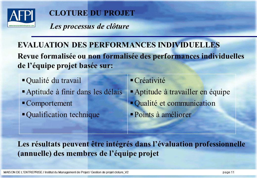 MAISON DE LENTREPRISE / Institut du Management de Projet / Gestion de projet cloture_V2page 11 Les processus de clôture Revue formalisée ou non formal