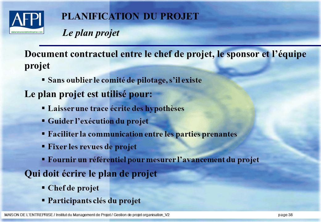 MAISON DE LENTREPRISE / Institut du Management de Projet / Gestion de projet organisation_V2page 38 Le plan projet PLANIFICATION DU PROJET Document co