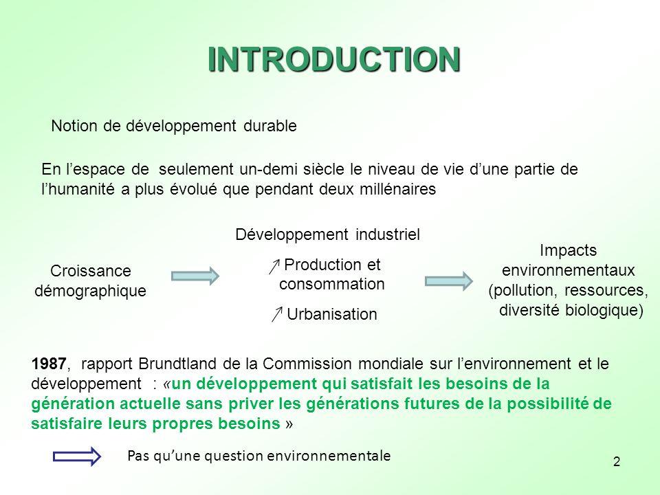 2 1987, rapport Brundtland de la Commission mondiale sur lenvironnement et le développement : «un développement qui satisfait les besoins de la généra