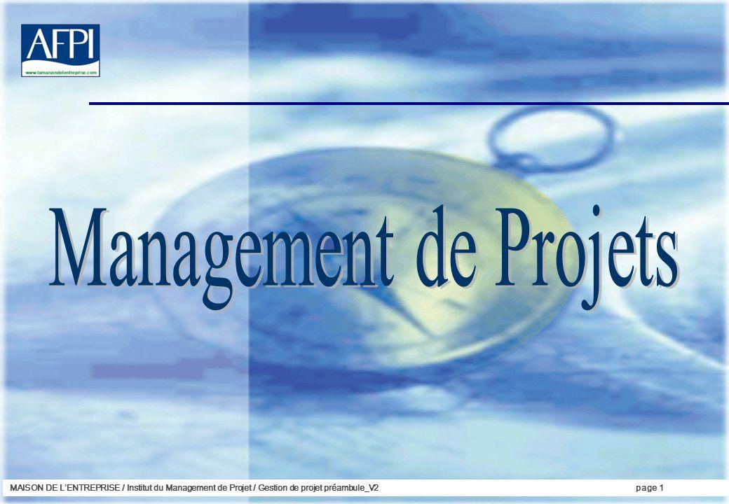 MAISON DE LENTREPRISE / Institut du Management de Projet / Gestion de projet préambule_V2page 1